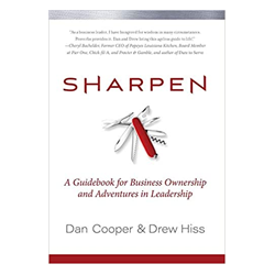 Sharpen: A Guidebook for Business Ownership and Adventures in Leadership