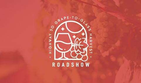 Highway 50 Grape-to-Glass Harvest Roadshow Image