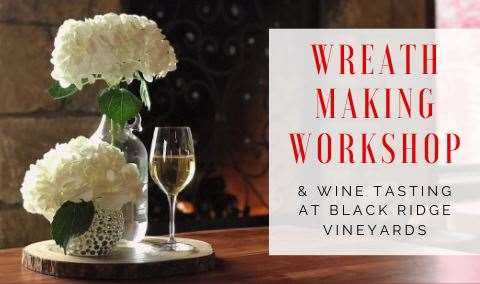 Wreath Making Workshop and Wine Tasting at Black Ridge Vineyards Image