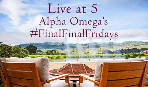 Join Alpha Omega Instagram/Facebook Live at 5 #FinalFinalFridays @AOwinery