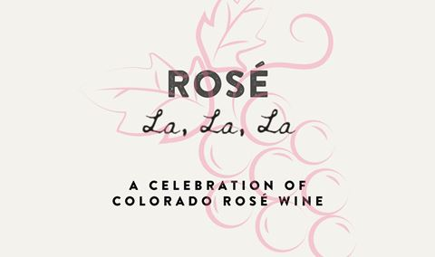 Rosé La La La - A Celebration of Colorado Rosé Wine: Session #2