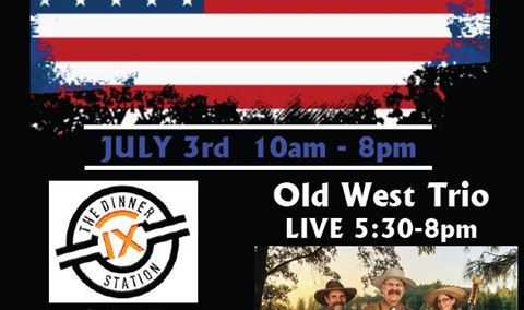 CELEBRATE 4th of JULY WEEKEND WINE, FOOD & LIVE MUSIC BY OLD WEST TRIO