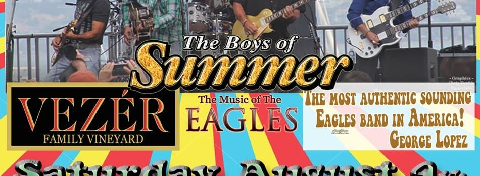 Purchase Tickets to VEZERSTOCK Wine & Live Music Series - Boys of Summer Eagles Tribute at Vezer Family Vineyard on CellarPass