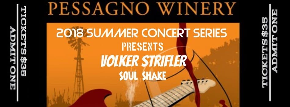 Purchase Tickets to Pessagno Winery Summer Concert Series Presents Volker Strifler & Soul Shake at Pessagno Winery on CellarPass