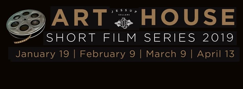 Purchase Tickets to Art House Short Film Series – March 9 at Jessup Cellars on CellarPass