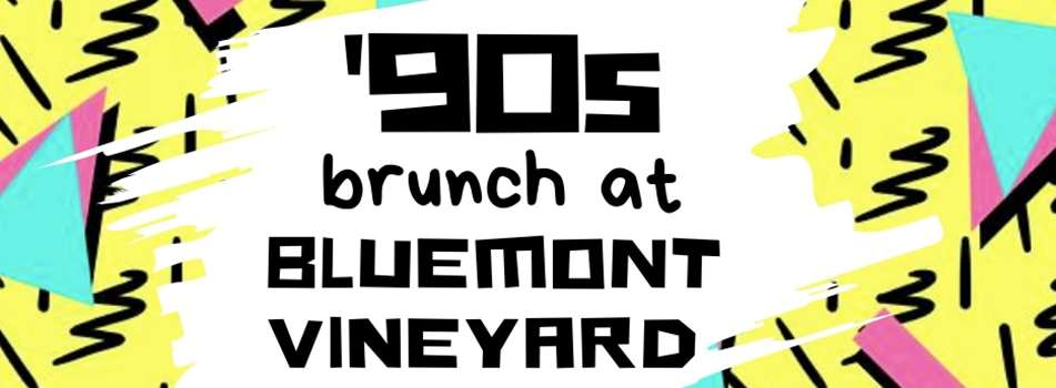 Purchase Tickets to '90s Brunch at Bluemont Vineyard at Bluemont Vineyard on CellarPass