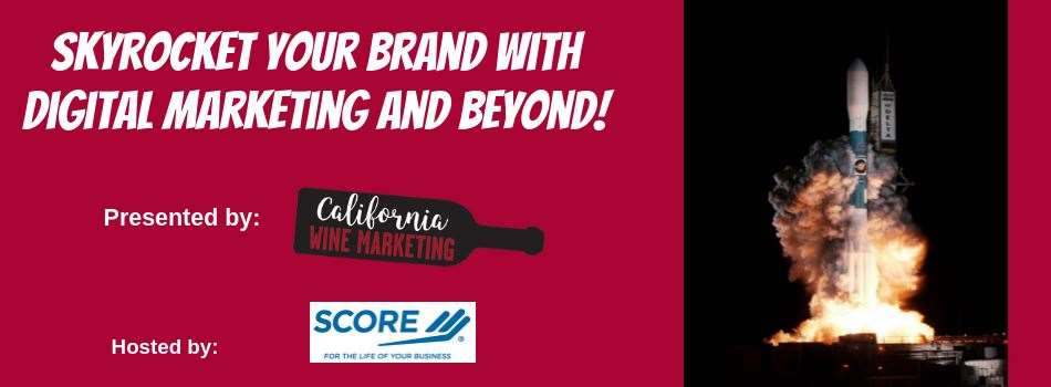 Purchase Tickets to Skyrocket Your Brand With Digital Marketing & Beyond at California Wine Marketing on CellarPass