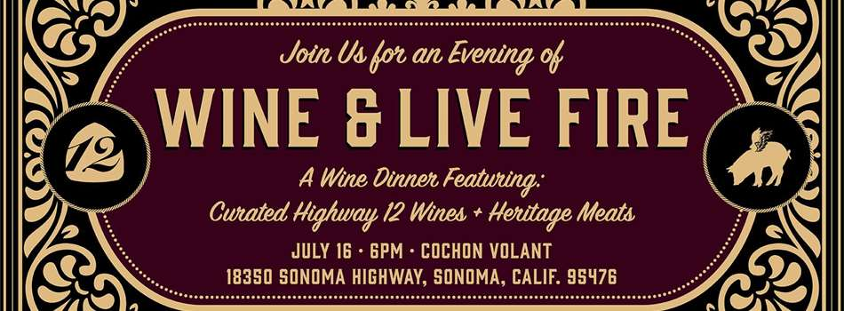 Purchase Tickets to WINE & LIVE FIRE at Highway 12 Winery on CellarPass