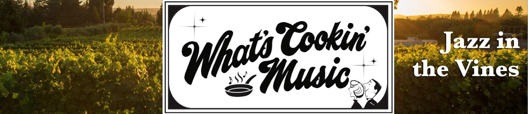 Jazz in the Vines : What's Cookin' Music