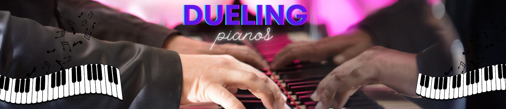 Dueling Pianos!