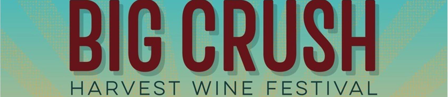 2021 Big Crush Harvest Wine Festival